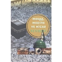 Mekke, Medine ve Hicaz Rehberi