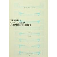 Türkiye Ovalarının Jeomorfolojisi Cilt 1