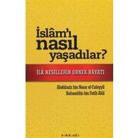 İslam'ı Nasıl Yaşadılar?