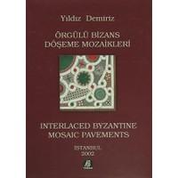 Örgülü Bizans Döşeme Mozaikleri / Interlaced Byzantine Mosaic Pavements