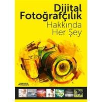 Dijital Fotoğrafçılık Hakkında Her Şey