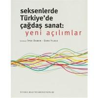 Seksenlerde Türkiye'de Çağdaş Sanat: Yeni Açılımlar