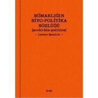 Mimarlığın Biyo-Politika Sözlüğü