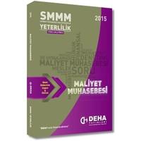 2015 SMMM Yeterlilik Konu Anlatımlı Maliyet Muhasebesi