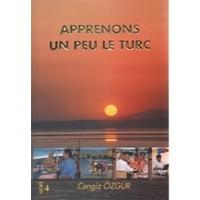 Apprenons Un Peu Le Turc (Fransızca Konuşanlar İçin Pratik Türkçe)