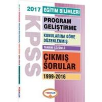 2017 KPSS Eğitim Bilimleri Program Geliştirme Konularına Göre Düzenlenmiş 1999 - 2016 Çıkmış Sorular
