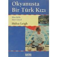 Okyanusta Bir Türk Kızı Blue-Belle Mavi Güzel