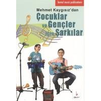 Mehmet Kaygısız'dan Çocuklar ve Gençler İçin Şarkılar