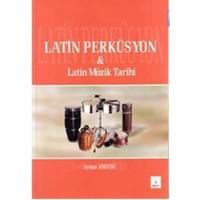 Latin Perküsyon ve Latin Müzik Tarihi