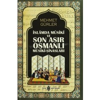 İslamda Musiki ve Son Asır Osmanlı Musiki-Şinasları