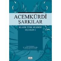 Acemkürdi Şarkılar - Klasik Türk Musikisi Seçmeler 2