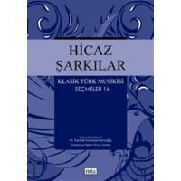 Hicaz Şarkılar Klasik Türk Musikisi Seçmeler 16