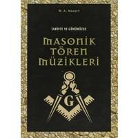 Tarihte ve Günümüzde Masonik Tören Müzikleri