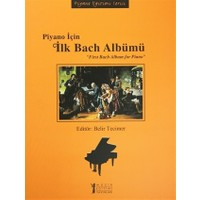 Piyano İçin İlk Bach Albümü / First Bach Album for Piano
