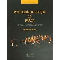 Polifonik Koro İçin 10 Parça /10 Pieces for Polyphonic Choir