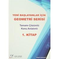 Yeni Başlayanlar İçin Geometri Serisi Tamamı Çözümlü Konu Anlatımlı 1. Kitap