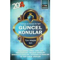 2014 Türkiye ve Dünya İle İlgili Güncel Konular