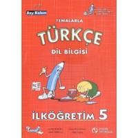 Temalarla Türkçe Dil Bilgisi İlköğretim 5