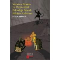 Yaratıcı Drama ve Oyunculuk Etkinliği Olarak Hikaye Anlatımı