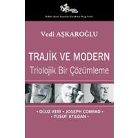Trajik ve Modern - Triolojik Bir Çözümleme