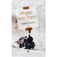 Ahşap İsim Treni - Yılmaz Bozan