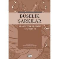 Buselik Şarkılar Klasik Türk Musikisi Seçmeler 13
