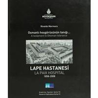 Osmanlı Hoşgörüsünün Tanığı Lape Hastanesi