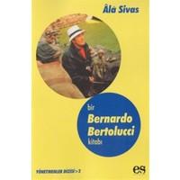 Bir Bernardo Bertolucci Kitabı Yönetmenler Dizisi 2
