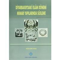 Diyarbakır'daki İslam Dönemi Mimari Yapılarında Süsleme