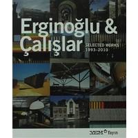 Erginoğlu ve Çalışlar Works - Selected 1993-2010 (İngilizce)