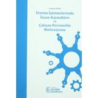 Üretim İşletmelerinde İnsan Kaynakları ve Çalışan Personelin Motivasyonu