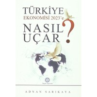 Türkiye Ekonomisi 2023'e Nasıl Uçar?