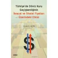 Türkiyede Döviz Kuru Geçişkenliğinin İhracat ve İthalat Fiyatları Üzerindeki Etkisi