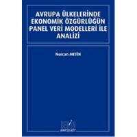 Avrupa Ülkelerinde Ekonomik Özgürlüğün Panel Veri Modelleri İle Analizi