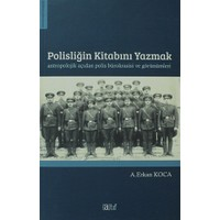 Polisliğin Kitabını Yazmak Antropolojik Açıdan Polis Bürokrasisi ve Görünümleri