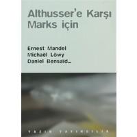 Althusser'e Karşı Marks İçin