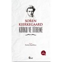 Korku ve Titreme - Sören Kierkegaard