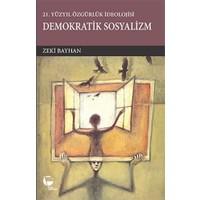 21.Yüzyılda Özgürlük İdeolojisi Demokratik Sosyalizm