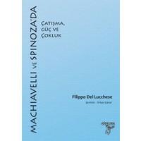 Machiavelli ve Spinnoza'da Çatışma, Güç ve Çokluk