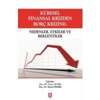 Küresel Finansal Krizden Borç Krizine: Nedenler, Etkiler ve Beklentiler