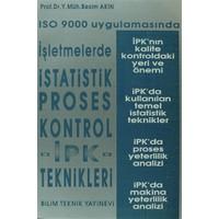 ISO 9000 Uygulamasında İşletmelerde İstatistik Proses Kontrol İPK - Teknikleri