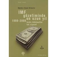 IMF Gözetiminde On Uzun Yıl, 1998 - 2008