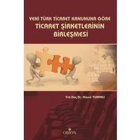 Yeni Türk Ticaret Kanuna Göre Ticaret Şirketlerinin Birleşmesi