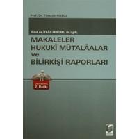 İcra ve İflas Hukuku ile İlgili: Makaleler Hukuki Mütalaalar ve Bilirkişi Raporları