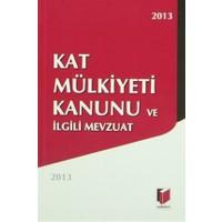 Kat Mülkiyeti Kanunu ve İlgili Mevzuat 2013