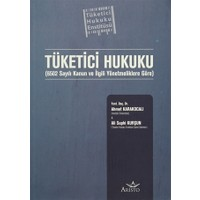 Tüketici Hukuku - Ahmet Karakocalı