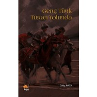Genç Türk Turan Yolunda - Galip Ayata