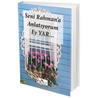 Seni Rahman'a Anlatıyorum Ey Yar...