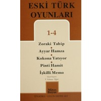 Eski Türk Oyunları 1 - 4 / Zoraki Talib-Ayyar Hamza- Kokona Yatıyor- Pinti Hamit- İşkilli Memo