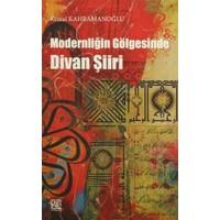 Modernliğin Gölgesinde Divan Şiiri